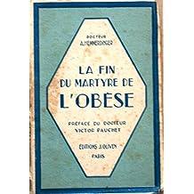 La fin du martyr de l'obèse. Préface du Docteur Victor Pauchet. Editions J. Oliven. 1932. (T, Diététique, Nutrition, Médecine, Obésité)