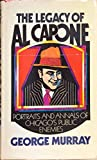 The Legacy of Al Capone, George Murray, 0399115021