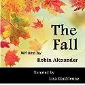 The Fall Hörbuch von Robin Alexander Gesprochen von: Lisa Cordileone