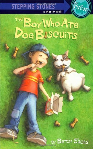 Biscuit 17 - The Boy Who Ate Dog Biscuits (A Stepping Stone Book(TM)) by Betsy Sachs (1989-10-17)