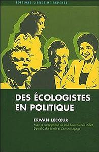 Des écologistes en politique par Erwan Lecoeur