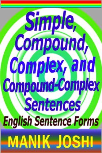 - Simple, Compound, Complex, and Compound-Complex Sentences: English Sentence Forms