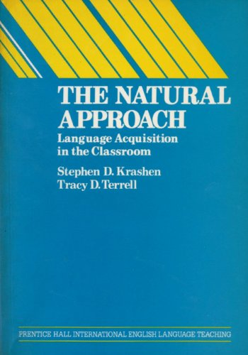 The Natural Approach: Language Acquisition in the Classroom
