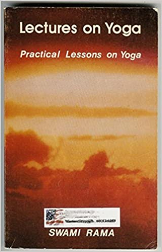 Lectures on Yoga: Practical Lessons on Yoga: swami rama ...
