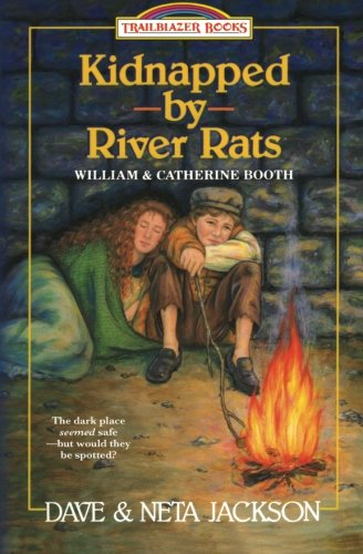 Kidnapped by River rats: Introducing William and Catherine Booth (Trailblazer Books) (Volume 1)