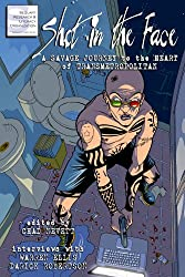 Shot in the Face: A Savage Journey to the Heart of Transmetropolitan (English Edition)