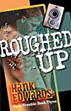 Front cover for the book Roughed Up by Hank Edwards