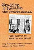 img - for Reading and Teaching the Postcolonial: From Baldwin to Basquiat and Beyond book / textbook / text book