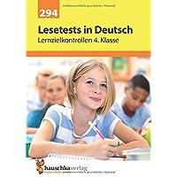Lesetests in Deutsch - Lernzielkontrollen 4. Klasse (Lernzielkontrollen, Klassenarbeiten und Proben)