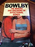 img - for Making and Breaking of Affectional Bonds by Bowlby, John (1979) Paperback book / textbook / text book