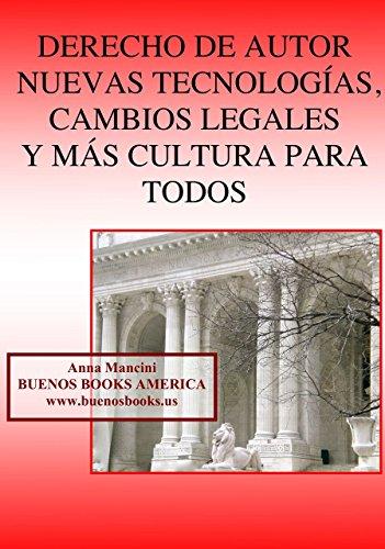 Descargar Libro Derecho De Autor, Nuevas Tecnologías,cambios Legales Y Más Cultura Para Todos Anna Mancini
