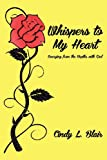 Whispers to My Heart, Cindy Blair, 1477463062