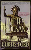 The Ten Thousand, Michael Curtis Ford, 0312980329