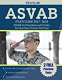 ASVAB Study Guide 2017-2018: ASVAB Test Prep Book and Practice Test Questions (Trivium Test Prep)