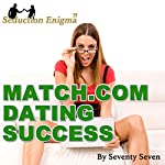 Match.com Dating Success: Attract & Seduce Women Online | Seventy Seven