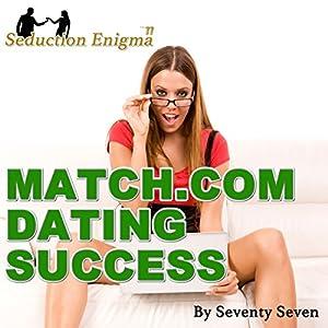 Match.com Dating Success: Attract & Seduce Women Online Audiobook