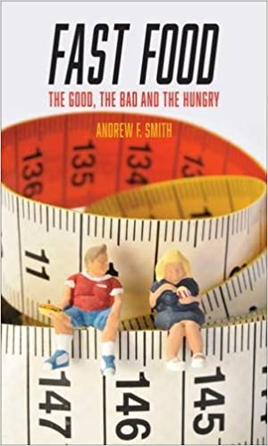 Fast Food: The Good, the Bad… by Andrew F. Smith