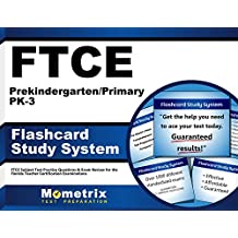 FTCE Prekindergarten/Primary PK-3 Flashcard Study System: FTCE Test Practice Questions & Exam Review for the Florida...