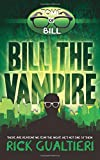 Bill The Vampire (The Tome of Bill) (Volume 1)