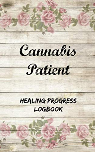 Cannabis Patient Healing Progress Logbook: Track the healing benefits of different strains of medical marijuana. Assists your doctor in evaluating best health therapy for you.