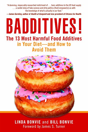 Badditives!: The 13 Most Harmful Food Additives in Your Diet—and How to Avoid Them cover