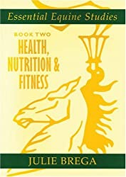Essential Equine Studies: Bk. 2: Health, Nutrition and Fitness