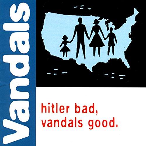 Price comparison product image Hitler Bad,  Vandals Good [LP]