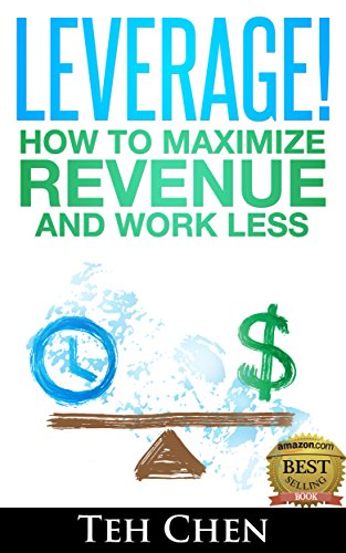 Leverage How To Maximize Revenue And Work Less Epub