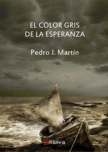 El color gris de la esperanza (Spanish Edition)