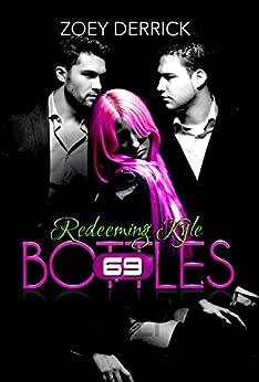 Redeeming Kyle: 69 Bottles #3 by [Derrick, Zoey]