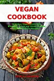 Vegan Cookbook: Delicious Vegan Gluten-free Breakfast, Lunch and Dinner Recipes You Can Make in Minutes!: Healthy Vegan Cooking and Living on a Budget (Vegan Gluten-free Diet Book 1)
