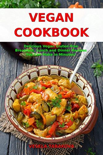 Vegan Cookbook Delicious Vegan Gluten Free Breakfast Lunch And