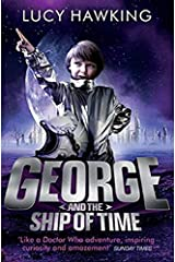 George and the Ship of Time (Book 6) (George's Secret Key to the Universe) Paperback