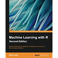 Machine Learning with R - Second Edition: Expert techniques for predictive modeling to solve all your data analysis problems (English Edition)