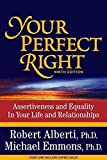 Your Perfect Right: Assertiveness and Equality in Your Life and Relationships (9th Edition)