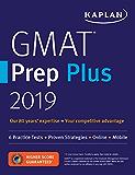 GMAT Prep Plus 2019: 6 Practice Tests + Proven Strategies + Online + Mobile (Kaplan Test Prep)