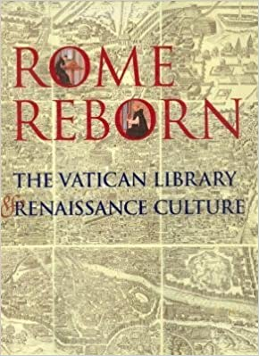 Book Rome reborn: The Vatican Library and Renaissance culture by Anthony Grafton (1993-08-02)