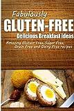 Fabulously Gluten-Free - Delicious Breakfast Ideas, Fabulously Fabulously Gluten-Free, 1499683731