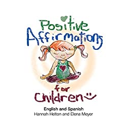 Positive Affirmations for Children: English and Spanish
