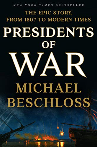 Book cover from Presidents of War by Michael Beschloss