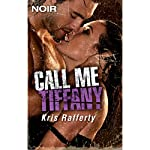 Call Me Tiffany | Kris Rafferty
