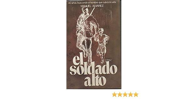 EL SOLDADO ALTO.: Amazon.es: Manuel Alvarez: Libros