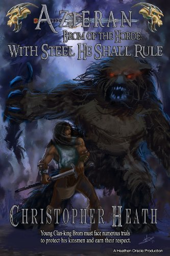 Azieran: With Steel He Shall Rule (Brom of the Horde Book 1)