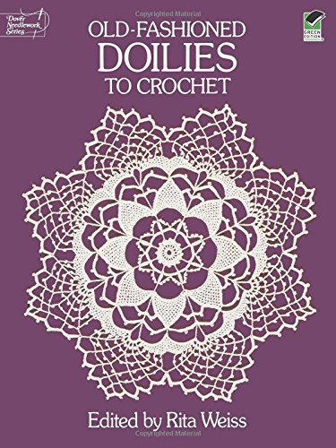 Old-Fashioned Doilies to Crochet (Dover Knitting, Crochet, Tatting, Lace) Thread Crochet Doily