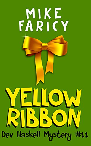 Yellow Ribbon (Dev Haskell - Private Investigator Book 11) (The Girl With The Green Ribbon Short Story)