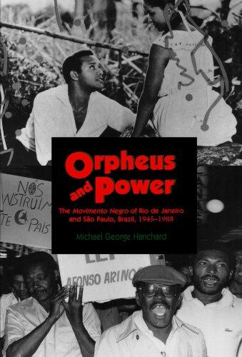 Orpheus and Power: The Movimento Negro of Rio de Janeiro...