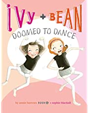 Ivy and Bean Doomed to Dance (Book 6): (Best Friends Books for Kids, Elementary School Books, Early Chapter Books)