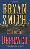 Depraved, Bryan Smith, 0843962925