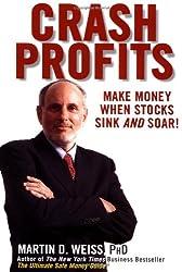 Crash Profits: Make Money When Stocks Sink and Soar!