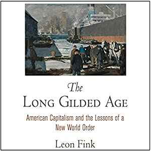 The Long Gilded Age Audiobook